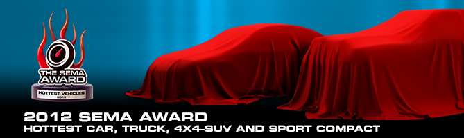 Hottest Car, Sport Compact, Truck and 4×4 SUV Announced at the 2012 SEMA Show